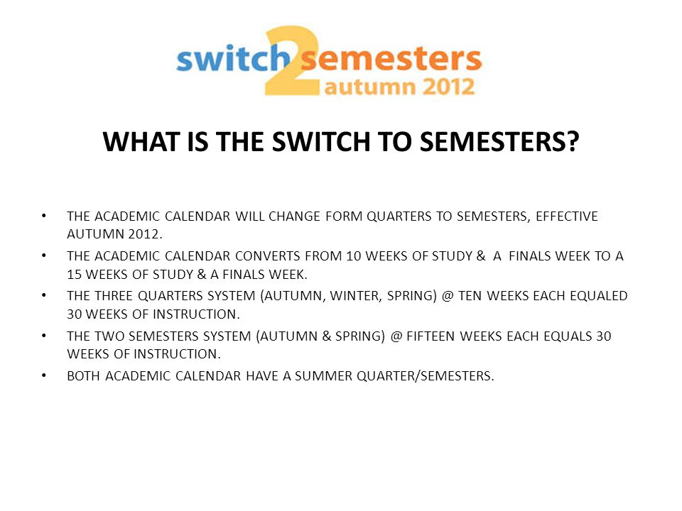 WHAT IS THE SWITCH TO SEMESTERS.