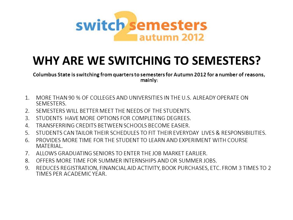 WHY ARE WE SWITCHING TO SEMESTERS.