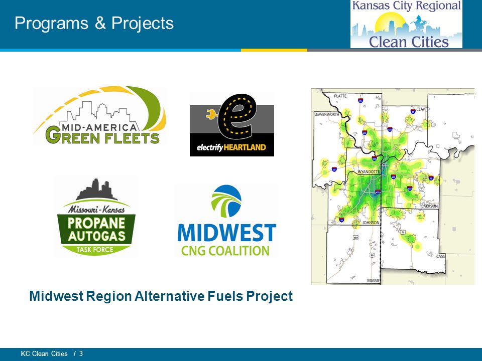 KC Clean Cities / 3 Programs & Projects Midwest Region Alternative Fuels Project