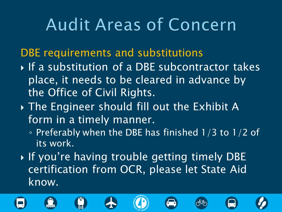 DBE requirements and substitutions  If a substitution of a DBE subcontractor takes place, it needs to be cleared in advance by the Office of Civil Ri