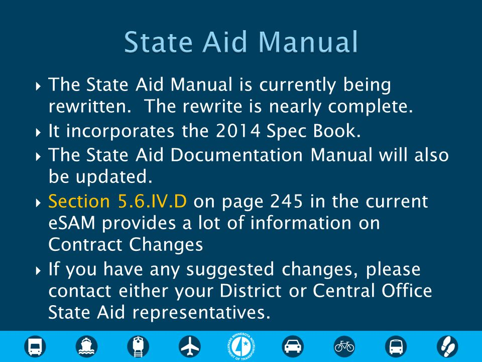  The State Aid Manual is currently being rewritten. The rewrite is nearly complete.  It incorporates the 2014 Spec Book.  The State Aid Documentati