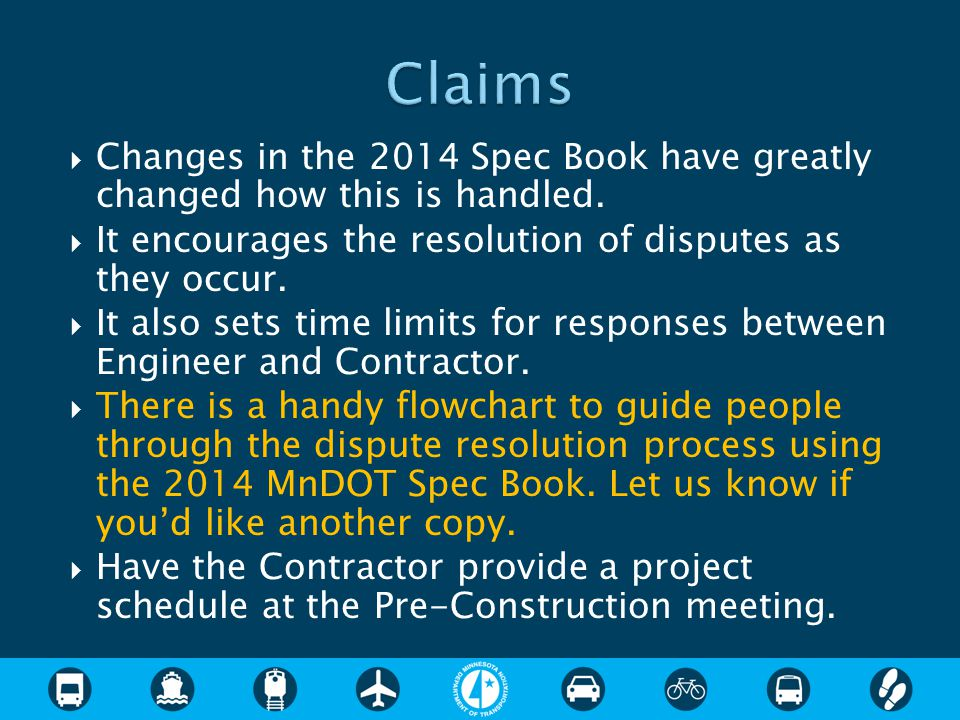  Changes in the 2014 Spec Book have greatly changed how this is handled.  It encourages the resolution of disputes as they occur.  It also sets tim