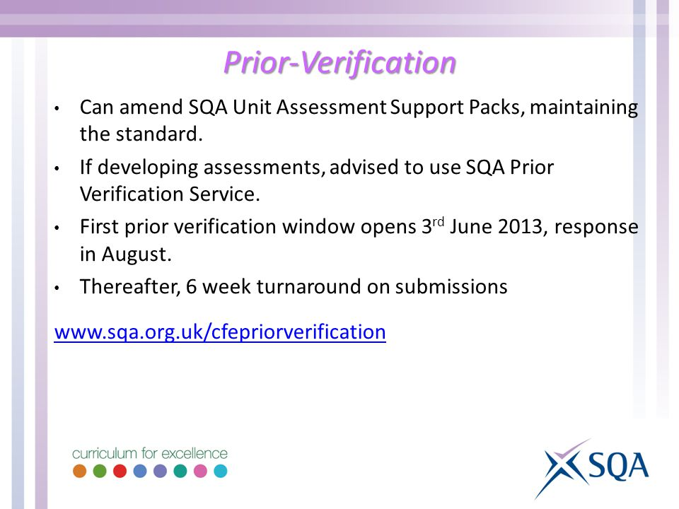 Prior-Verification Can amend SQA Unit Assessment Support Packs, maintaining the standard.