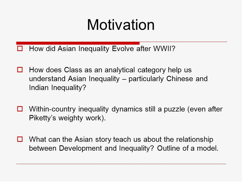 Motivation  How did Asian Inequality Evolve after WWII.