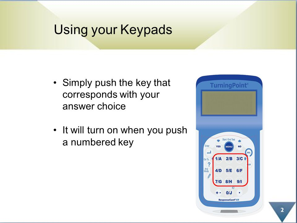 Your answer will be displayed on the keypad.