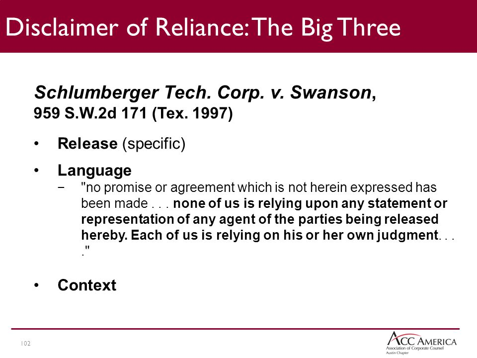 102 Disclaimer of Reliance: The Big Three Schlumberger Tech.