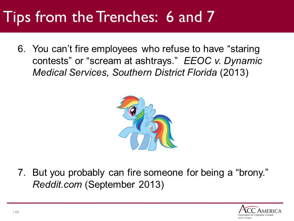 148 6.You can't fire employees who refuse to have staring contests or scream at ashtrays. EEOC v.