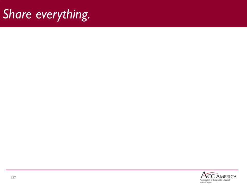 157 Share everything.