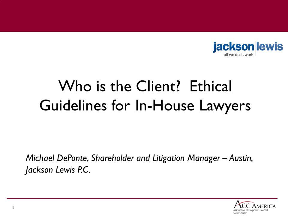 2 Michael DePonte, Shareholder and Litigation Manager – Austin, Jackson Lewis P.C.