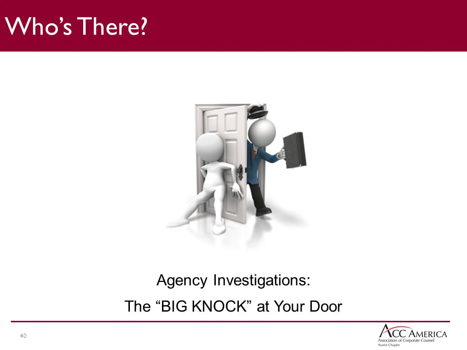 40 Who's There? Agency Investigations: The BIG KNOCK at Your Door