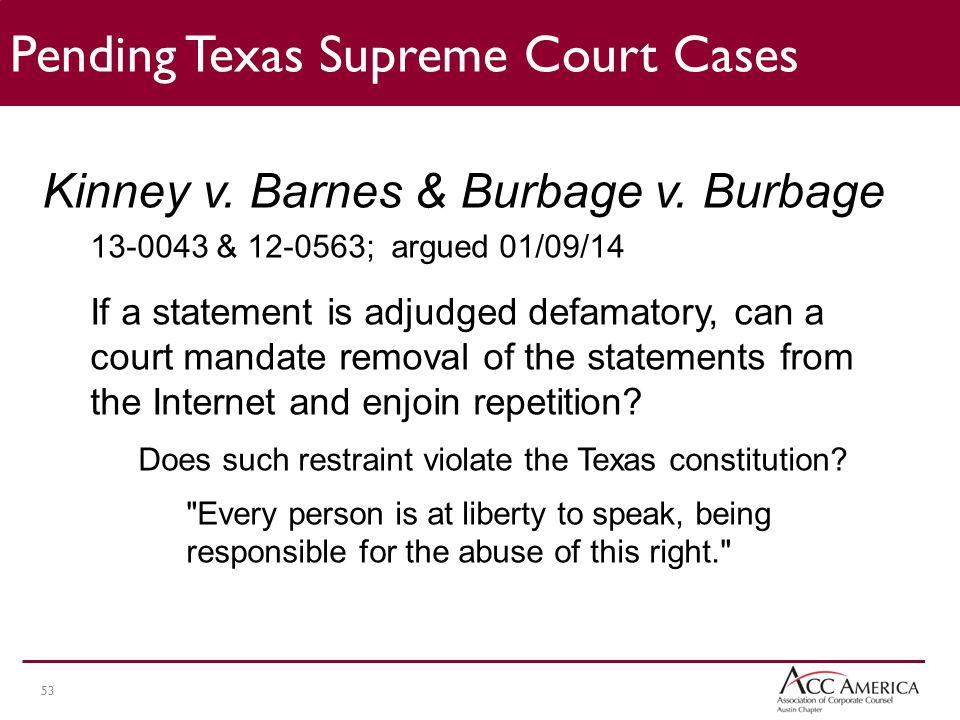53 Pending Texas Supreme Court Cases Kinney v.Barnes & Burbage v.