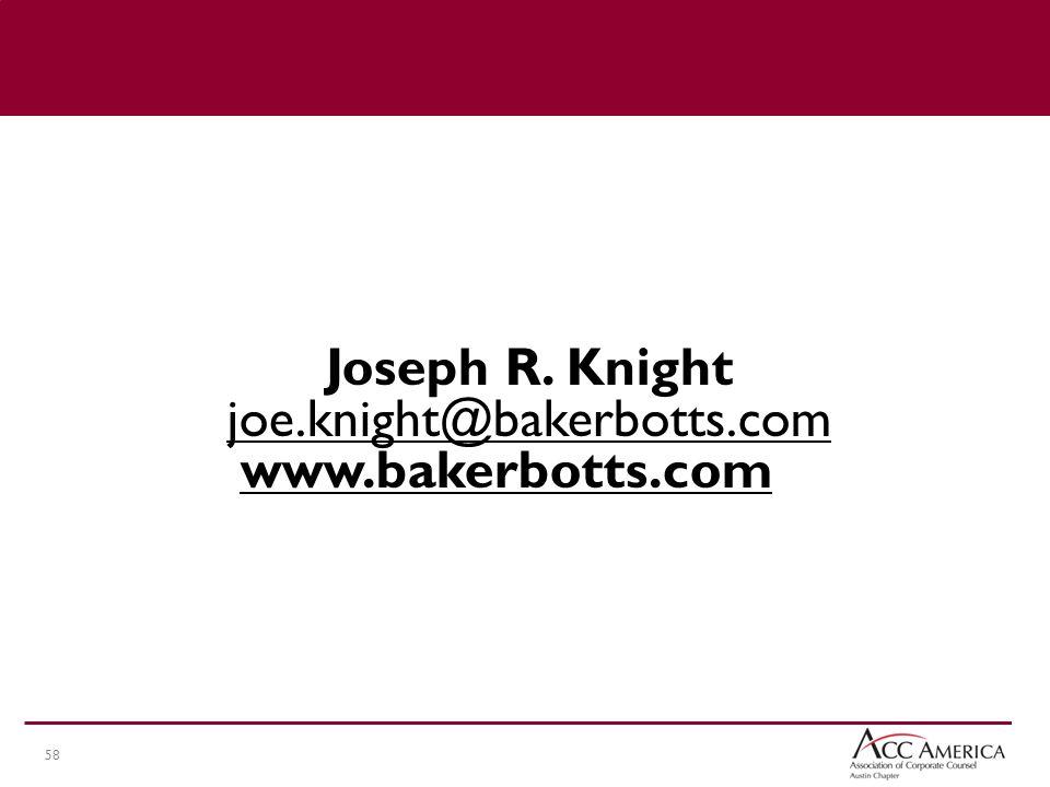 58 Joseph R. Knight joe.knight@bakerbotts.com www.bakerbotts.com