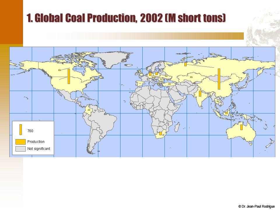 © Dr. Jean-Paul Rodrigue 1. Global Coal Production, 2002 (M short tons)