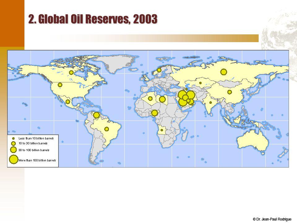 © Dr. Jean-Paul Rodrigue 2. Global Oil Reserves, 2003