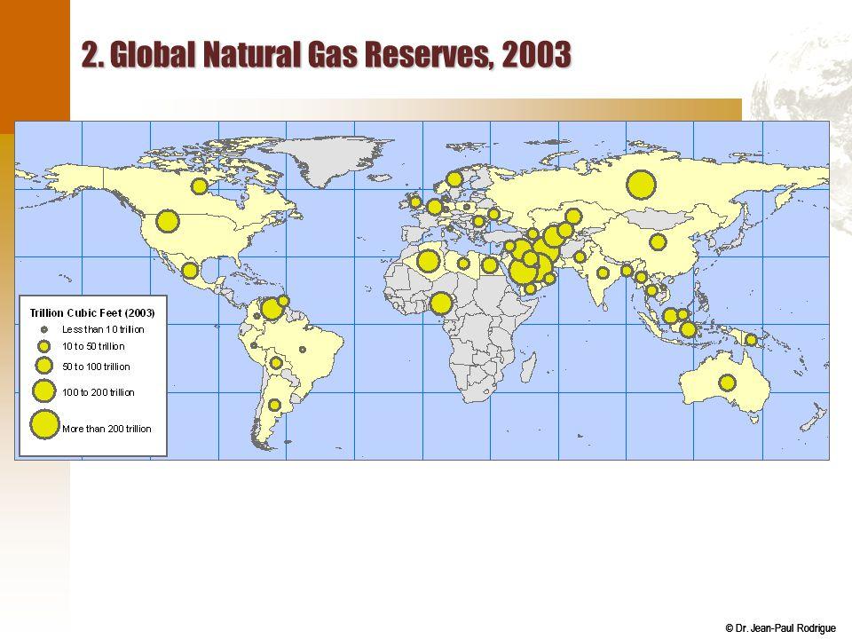 © Dr. Jean-Paul Rodrigue 2. Global Natural Gas Reserves, 2003