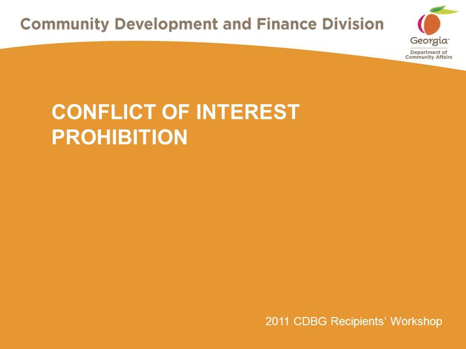 2011 CDBG Recipients' Workshop CONFLICT OF INTEREST PROHIBITION