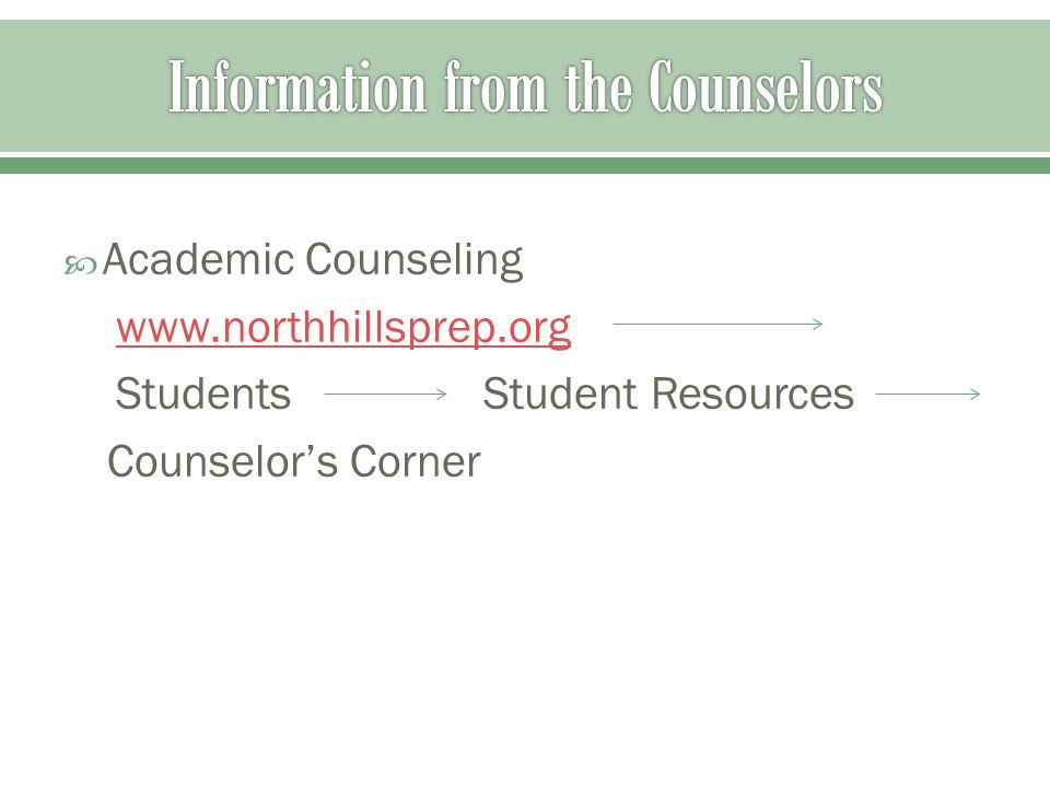  Academic Counseling www.northhillsprep.org StudentsStudent Resources Counselor's Corner