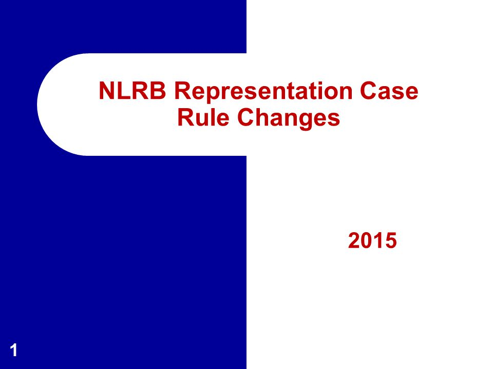 2015 1 NLRB Representation Case Rule Changes