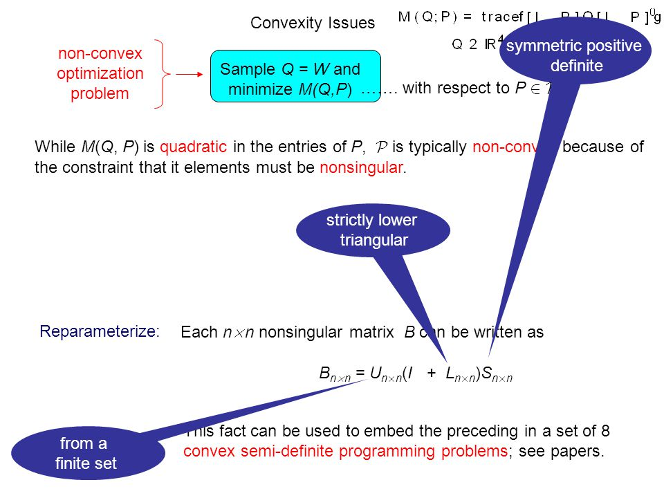 While M(Q, P) is quadratic in the entries of P, P is typically non-convex because of the constraint that it elements must be nonsingular.
