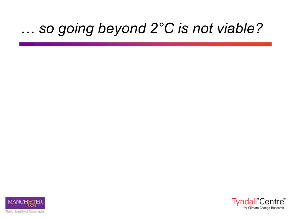 … so going beyond 2°C is not viable?