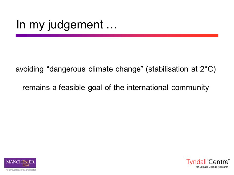 "In my judgement … avoiding ""dangerous climate change"" (stabilisation at 2°C) remains a feasible goal of the international community"
