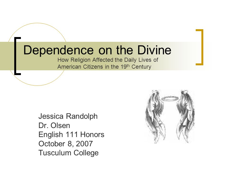 Dependence on the Divine Jessica Randolph Dr.