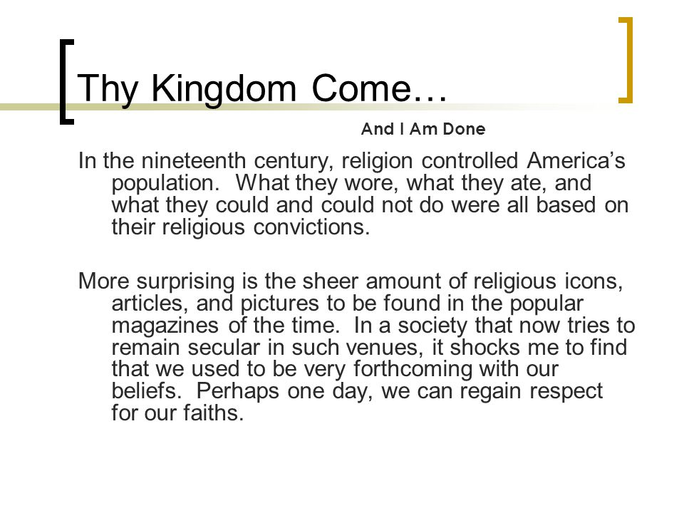 Thy Kingdom Come… In the nineteenth century, religion controlled America's population.
