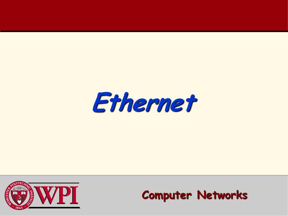 Ethernet Ethernet Computer Networks Computer Networks