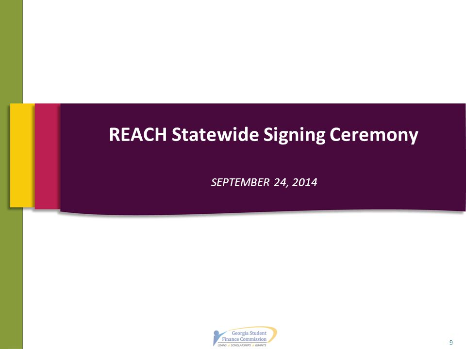 SEPTEMBER 24, 2014 REACH Statewide Signing Ceremony 9