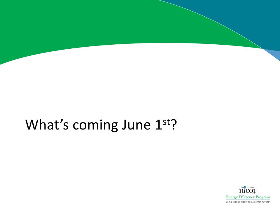 What's coming June 1 st ?