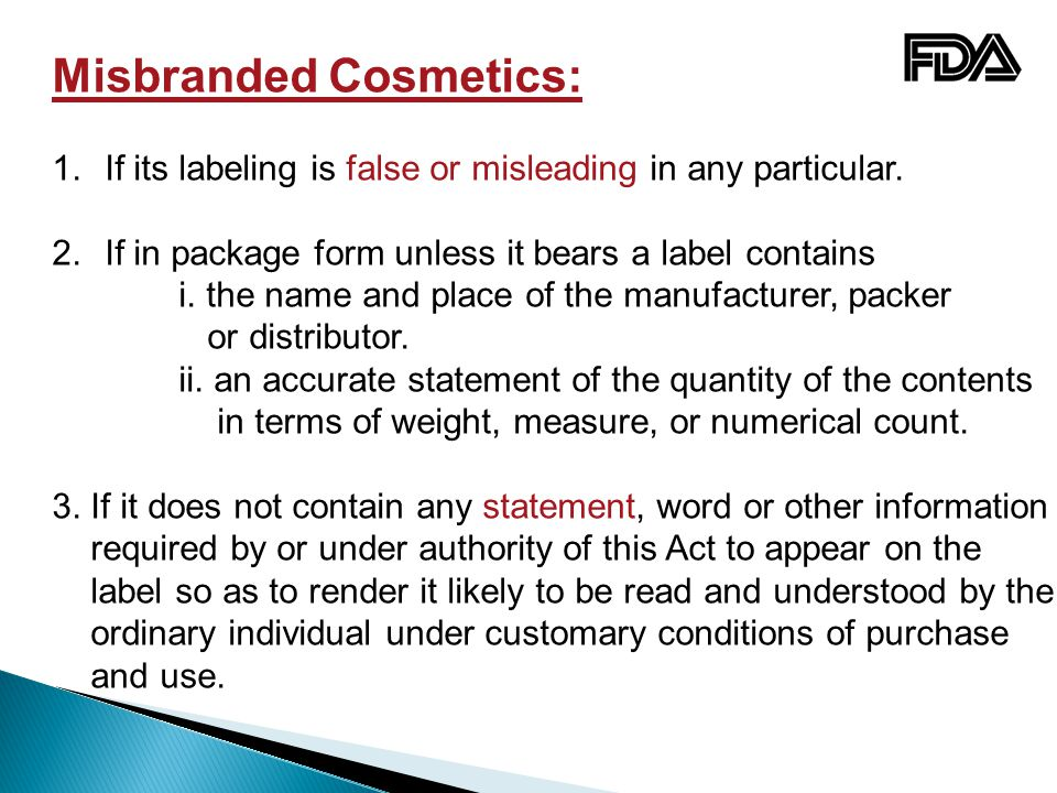 Misbranded Cosmetics: 1.If its labeling is false or misleading in any particular.