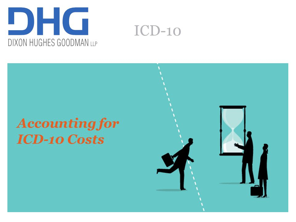 58 ICD-10 Accounting for ICD-10 Costs