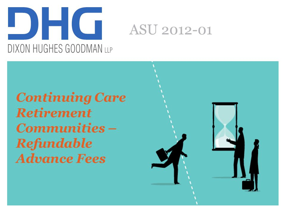62 ASU 2012-01 Continuing Care Retirement Communities – Refundable Advance Fees
