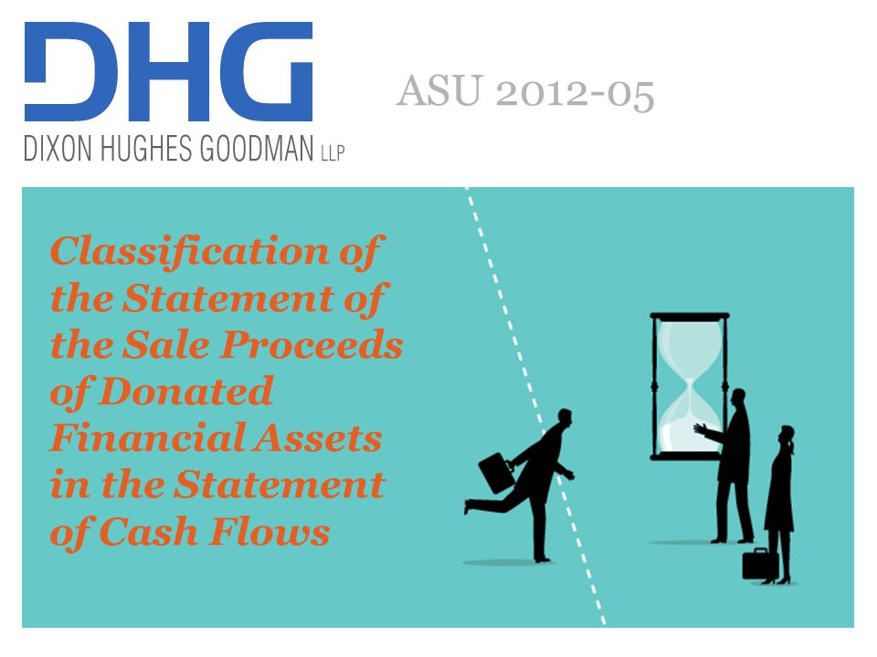 65 Classification of the Statement of the Sale Proceeds of Donated Financial Assets in the Statement of Cash Flows ASU 2012-05