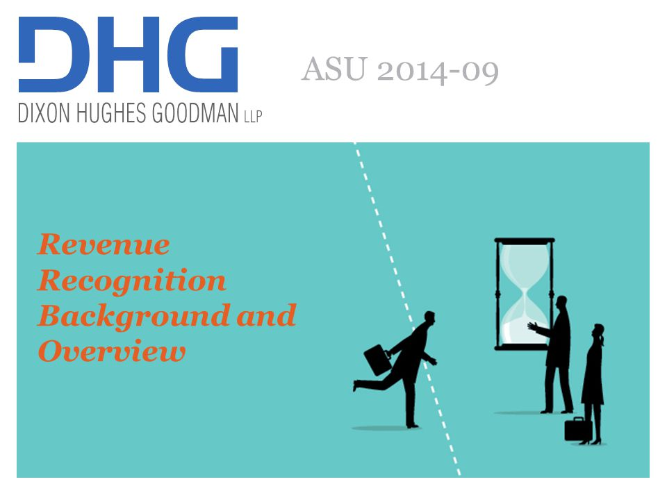 8 ASU 2014-09 Revenue Recognition Background and Overview
