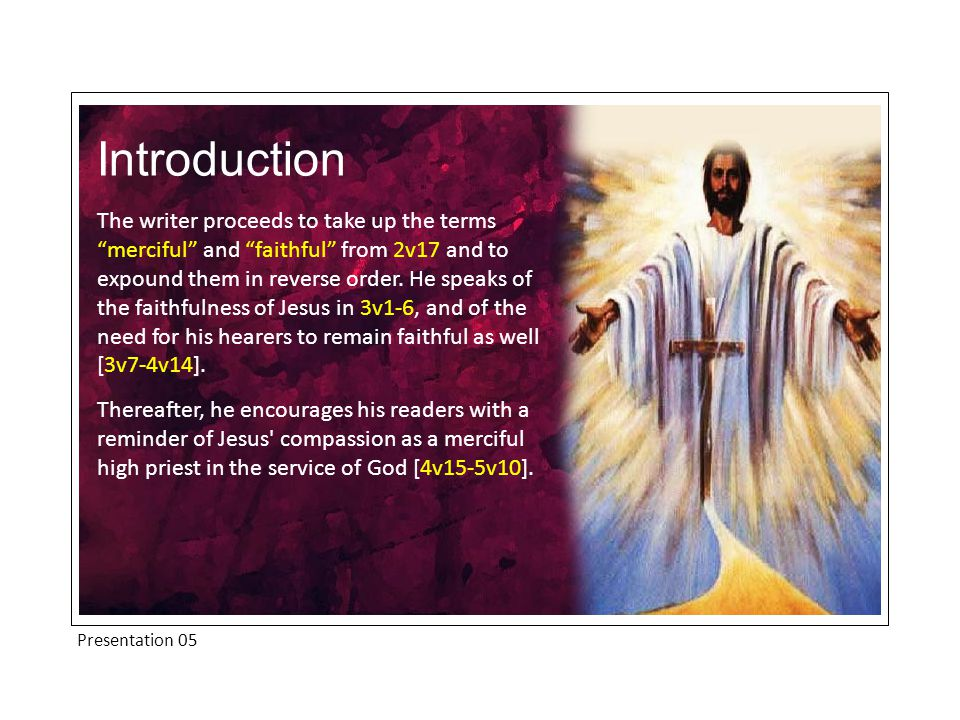 Presentation 05 The Faithfulness Of The Son The word Therefore , v1 signifies the close connection with what has gone before.