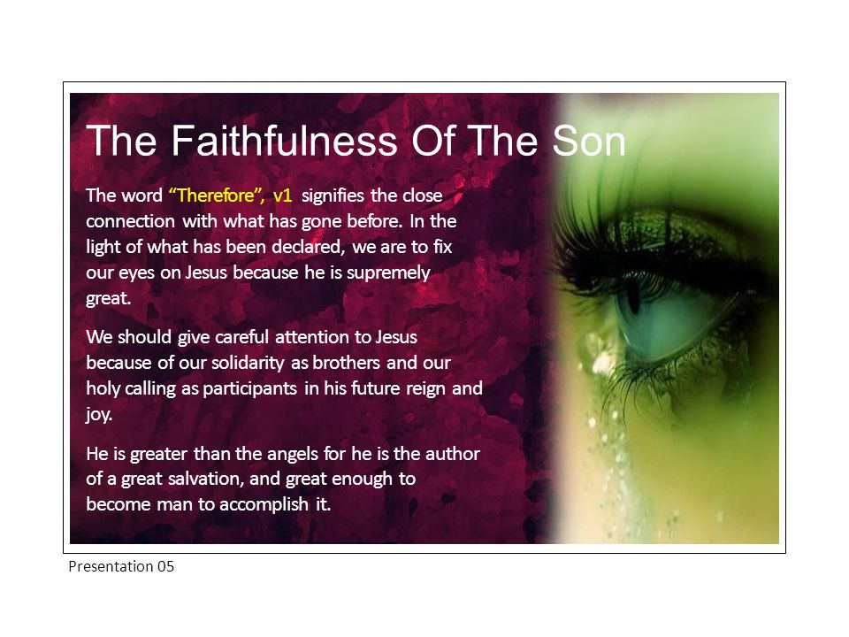 Presentation 05 The Faithfulness Of The Son Jesus Christ is the Apostle [lit.