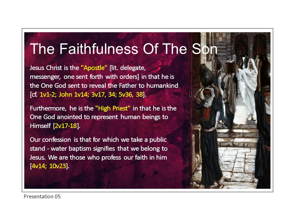 Presentation 05 The Faithfulness Of The Son Moses was regarded by the Jews as the greatest of men.