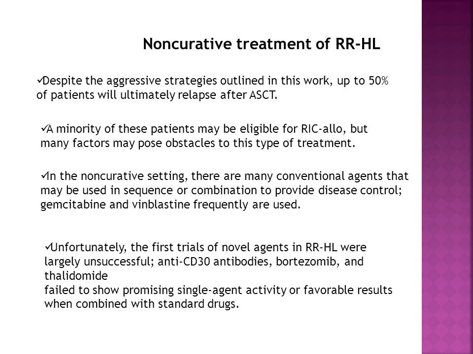 Noncurative treatment of RR-HL Despite the aggressive strategies outlined in this work, up to 50% of patients will ultimately relapse after ASCT.