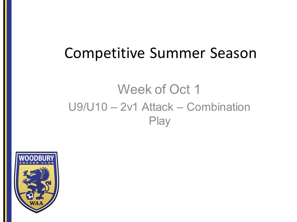 Competitive Summer Season Week of Oct 1 U9/U10 – 2v1 Attack – Combination Play