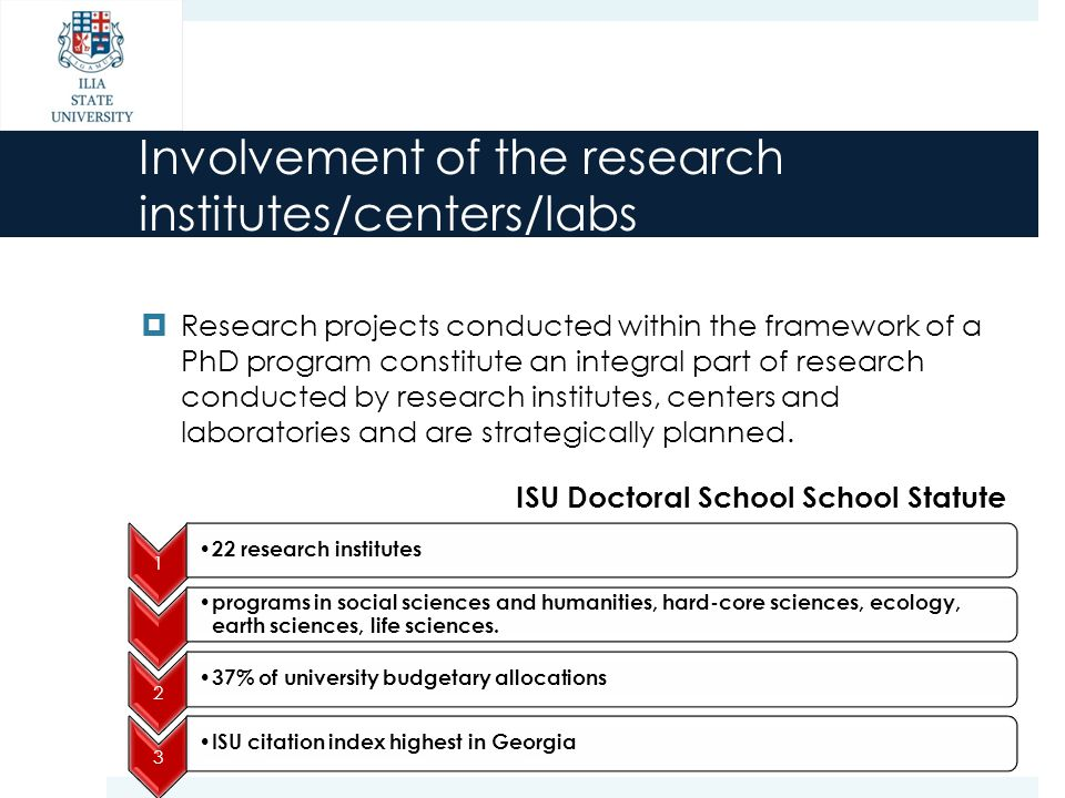 Involvement of the research institutes/centers/labs  Research projects conducted within the framework of a PhD program constitute an integral part of