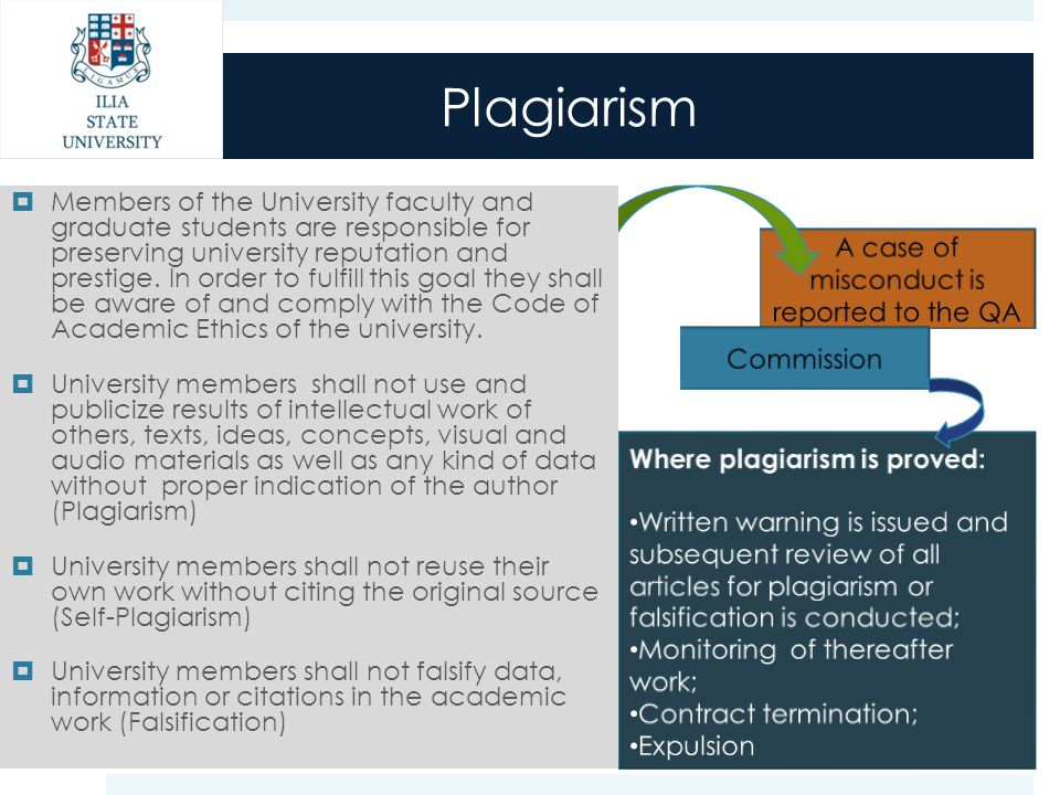 Plagiarism  Members of the University faculty and graduate students are responsible for preserving university reputation and prestige.