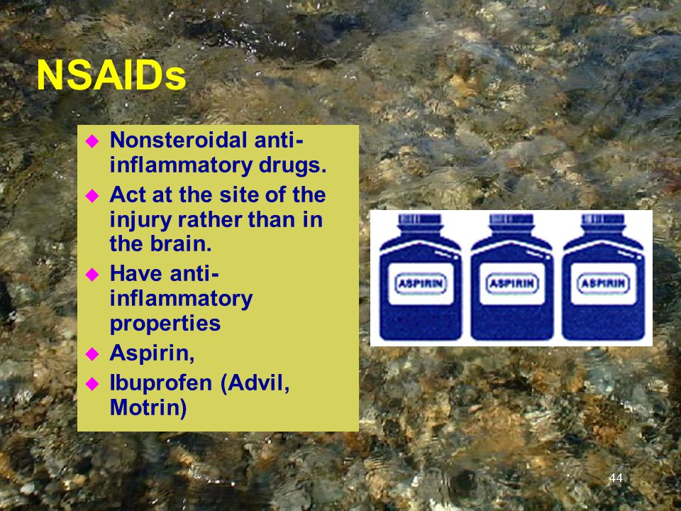 44 NSAIDs u Nonsteroidal anti- inflammatory drugs.