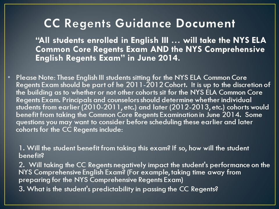 """""""All students enrolled in English III … will take the NYS ELA Common Core Regents Exam AND the NYS Comprehensive English Regents Exam"""" in June 2014. P"""