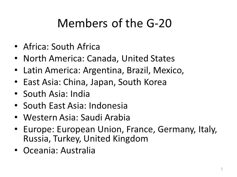 G-8G-20 MembershipG-8 Advanced Industrialized countries (high-income countries) G-20 (G-8 plus additional 11 leading developing countries (emerging industrial countries and middle-income countries + EU) Shape of World -GNP - Trade - Pop -56% of the world - 41% - 13% -76% of the world -61% -62% AgendaWorld economy (stability and growth) Crisis in Financial Market + World Economy ApproachConsultation of policiesCooperation of policies, actions Mutual Assessment Focus-Economic stability and growth of member economies - Reduction of poverty in DCs and resource mobilization -Review of effects of measures against the 2008 financial crisis - Agree on measures against future financial crises Approach to Development Poverty reduction in DCs (MDGs)Any added role of middle- income countries 6