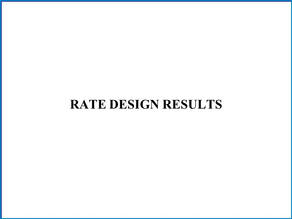 RATE DESIGN RESULTS