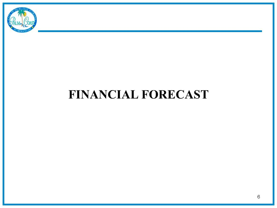 6 FINANCIAL FORECAST