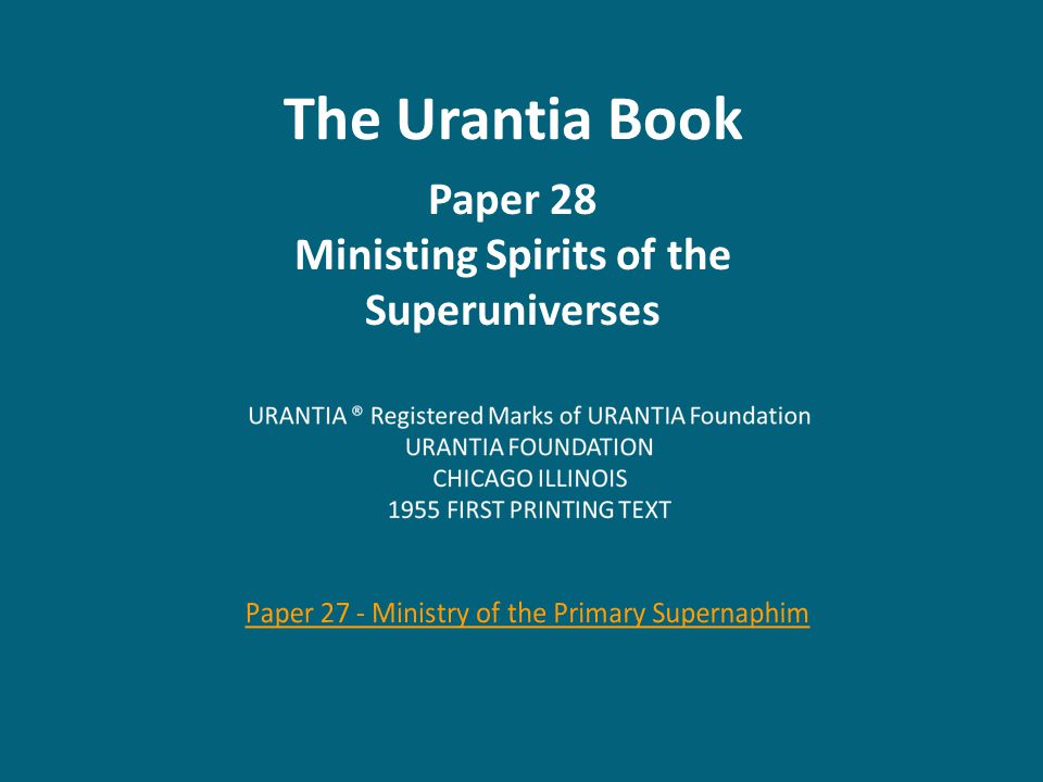 The Urantia Book Paper 28 Ministing Spirits of the Superuniverses