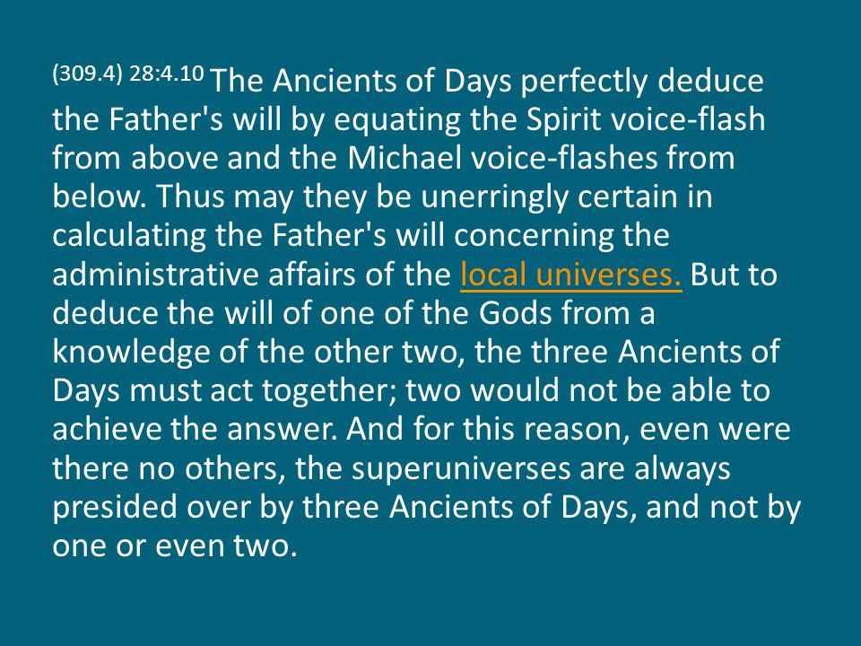 (309.4) 28:4.10 The Ancients of Days perfectly deduce the Father s will by equating the Spirit voice-flash from above and the Michael voice-flashes from below.
