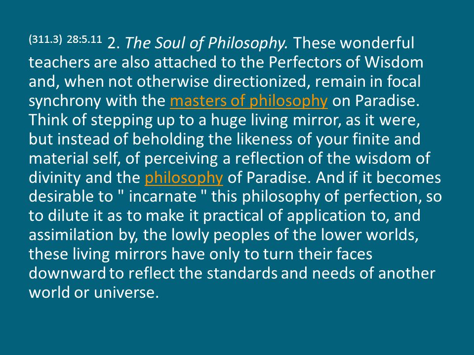 (311.3) 28:5.11 2. The Soul of Philosophy.